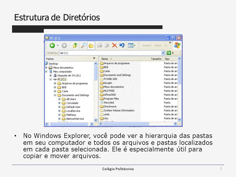Estrutura de Diretórios No Windows Explorer, você pode ver a hierarquia das pastas em seu computador e todos os arquivos e pastas localizados em cada