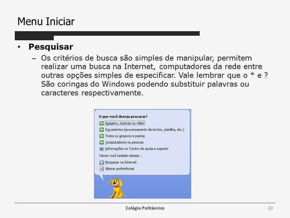 Menu Iniciar Pesquisar – Os critérios de busca são simples de manipular, permitem realizar uma busca na Internet, computadores da rede entre outras opções simples de especificar.