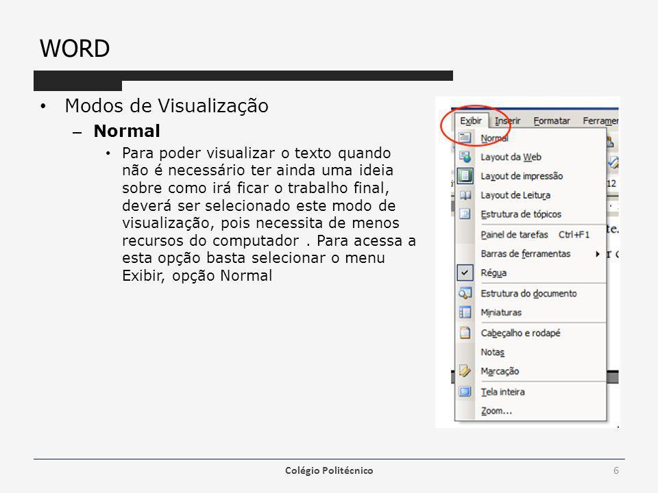 WORD Modos de Visualização – Layout de Web Para visualizar o resultado do texto, como fosse gravado como páginas de Web, num Browser (Exemplo: Internet Explorer) deve selecionar este modo de visualização.