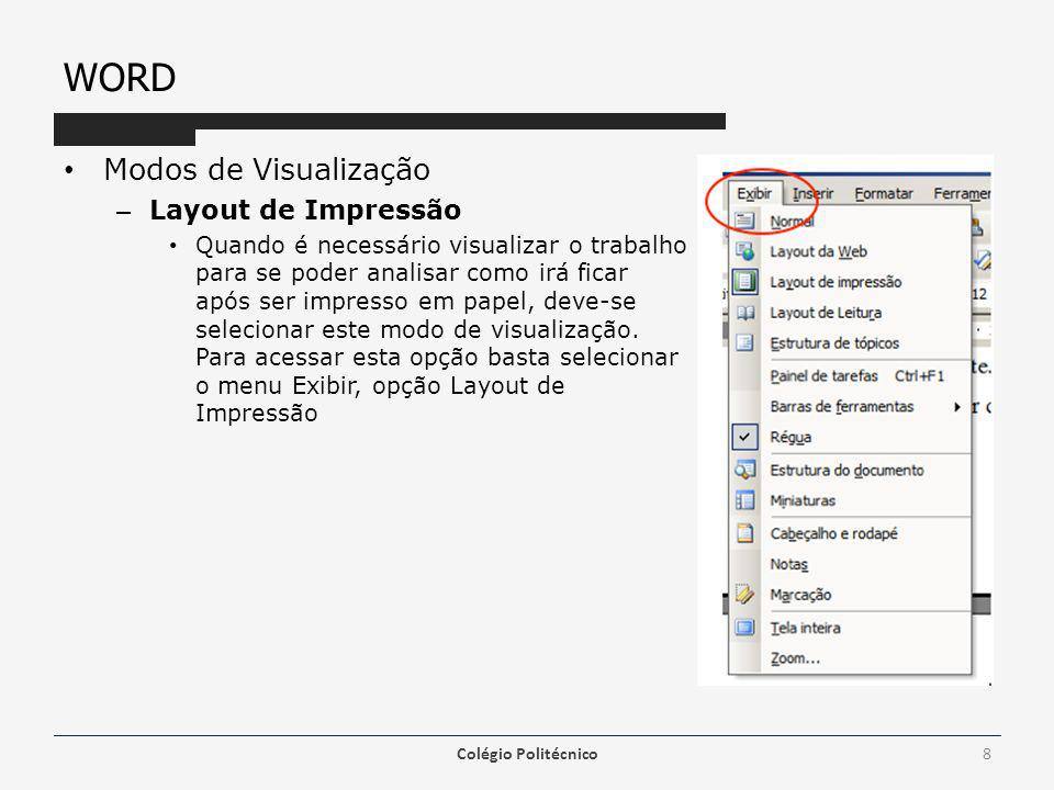 WORD Modos de Visualização – Layout de Leitura Para melhor visualizar o documento para leitura nesse modo a barra de ferramentas fica oculta.