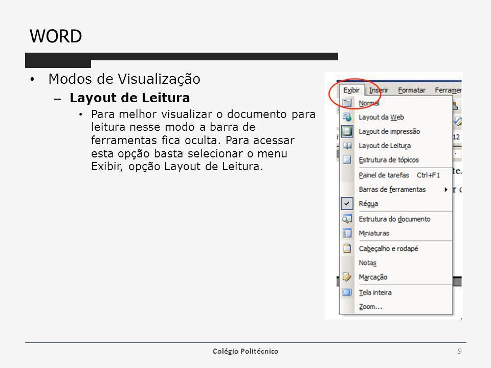 WORD Modos de Visualização – Layout de Leitura Para melhor visualizar o documento para leitura nesse modo a barra de ferramentas fica oculta. Para ace