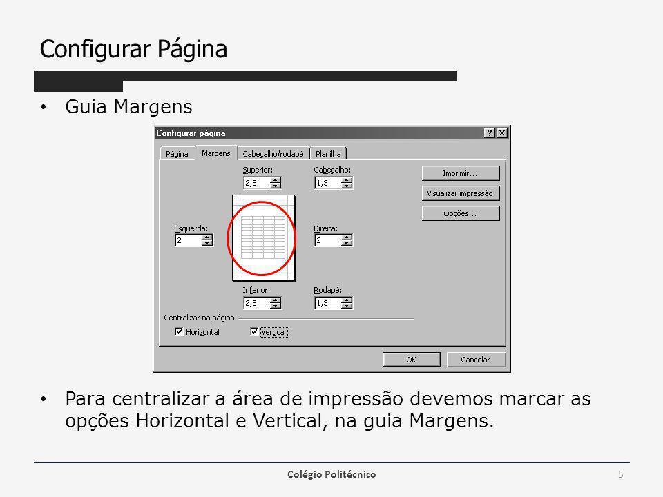 Configurar Página Guia Margens Para centralizar a área de impressão devemos marcar as opções Horizontal e Vertical, na guia Margens.