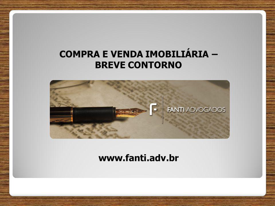 COMPRA E VENDA IMOBILIÁRIA – BREVE CONTORNO www.fanti.adv.br