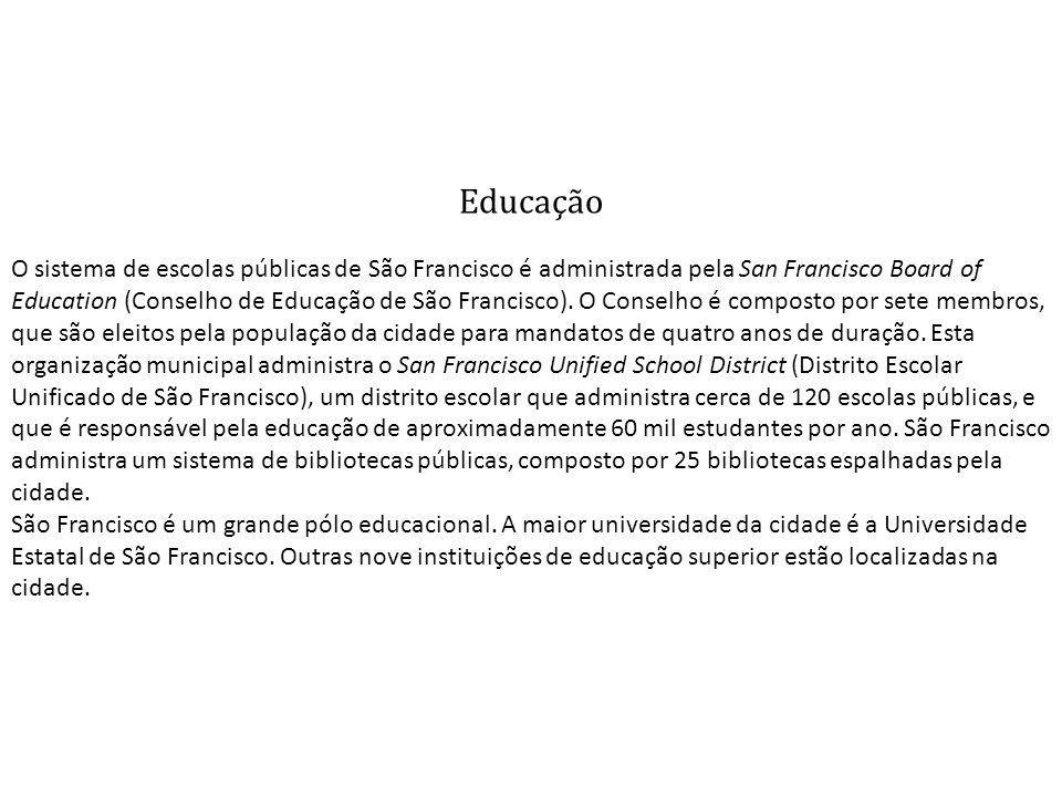 Educação O sistema de escolas públicas de São Francisco é administrada pela San Francisco Board of Education (Conselho de Educação de São Francisco).