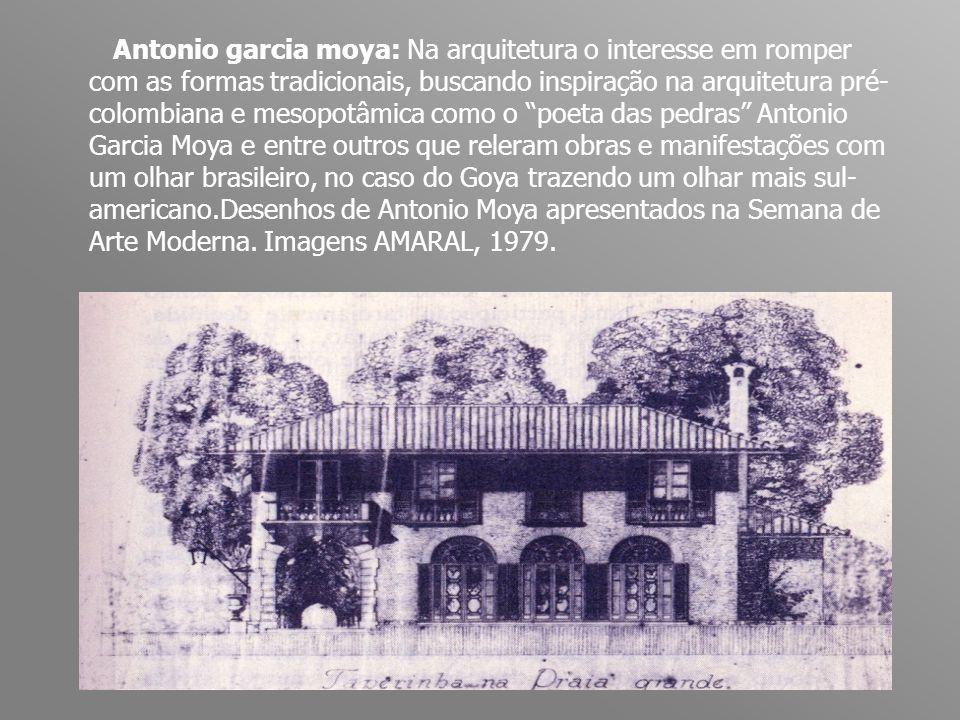 Antonio garcia moya: Na arquitetura o interesse em romper com as formas tradicionais, buscando inspiração na arquitetura pré- colombiana e mesopotâmic