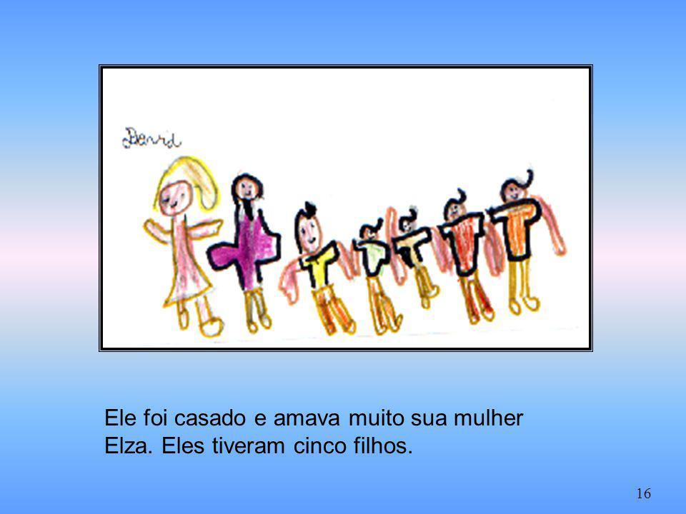 Ele foi casado e amava muito sua mulher Elza. Eles tiveram cinco filhos. 16