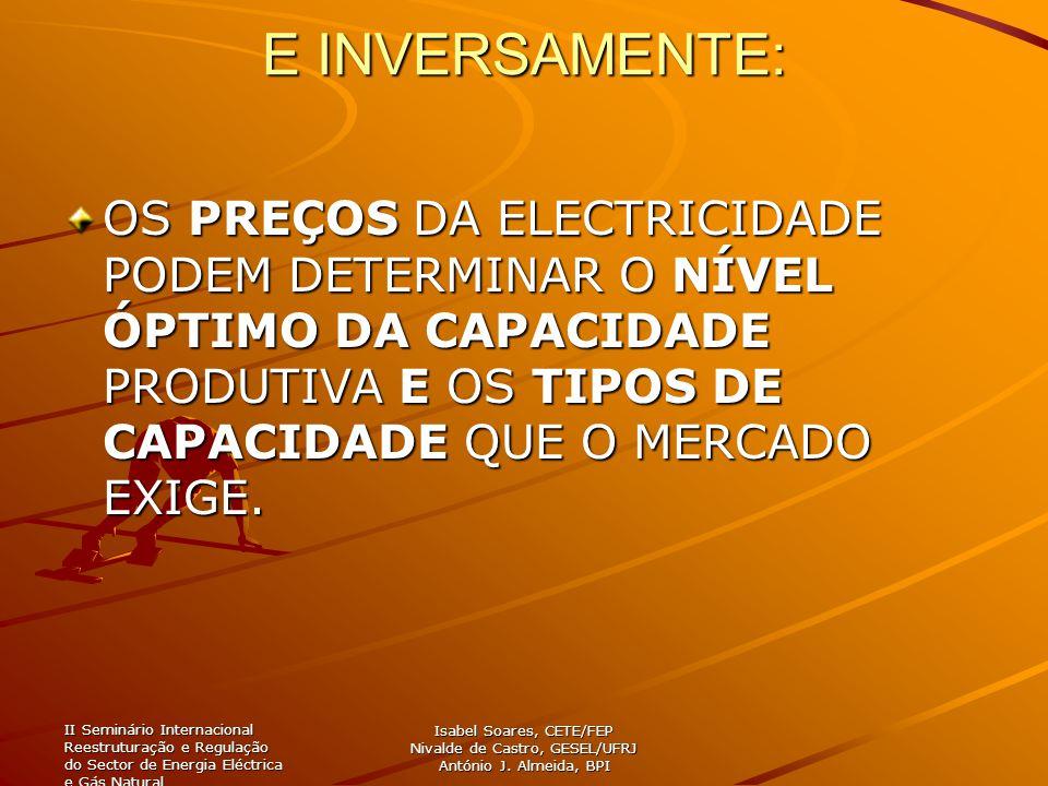 II Seminário Internacional Reestruturação e Regulação do Sector de Energia Eléctrica e Gás Natural Isabel Soares, CETE/FEP Nivalde de Castro, GESEL/UFRJ António J.