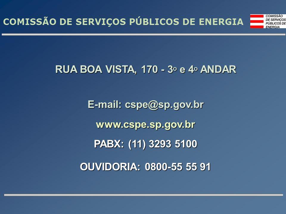 COMISSÃO DE SERVIÇOS PÚBLICOS DE ENERGIA RUA BOA VISTA, 170 - 3 O e 4 O ANDAR E-mail: cspe@sp.gov.br www.cspe.sp.gov.br PABX: (11) 3293 5100 OUVIDORIA: 0800-55 55 91