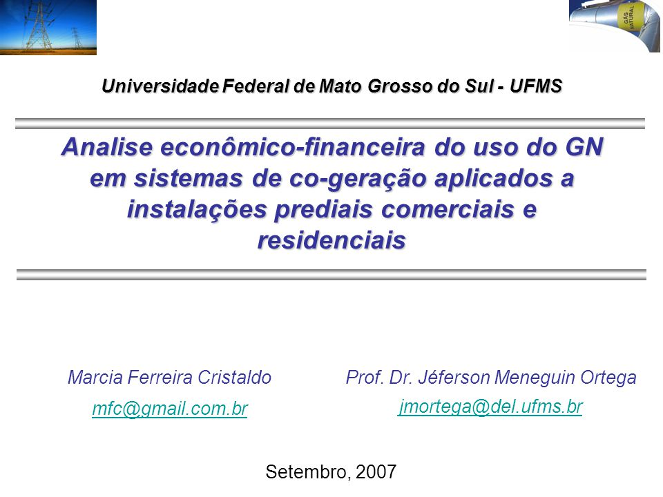 Analise econômico-financeira do uso do GN em sistemas de co-geração aplicados a instalações prediais comerciais e residenciais Marcia Ferreira Cristal