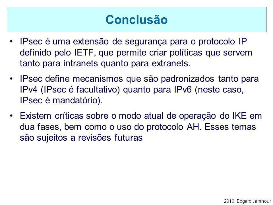 2010, Edgard Jamhour L2TP e IPsec podem ser combinados para implementar um mecanismo completo de VPN para procotolos de rede diferentes do IP, como IP