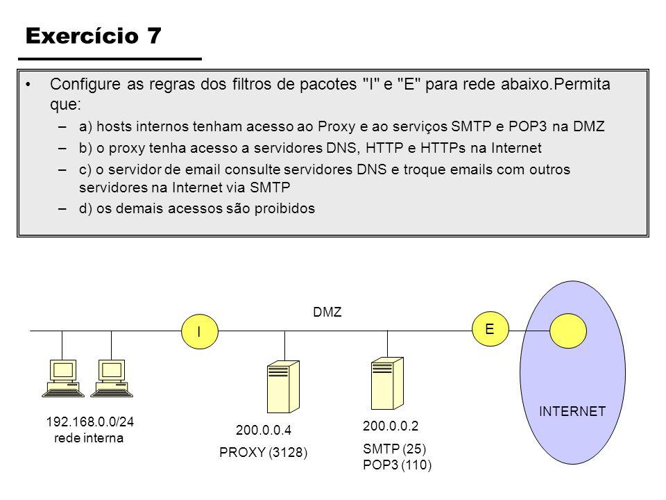 INTERNET Exercício 7 Configure as regras dos filtros de pacotes