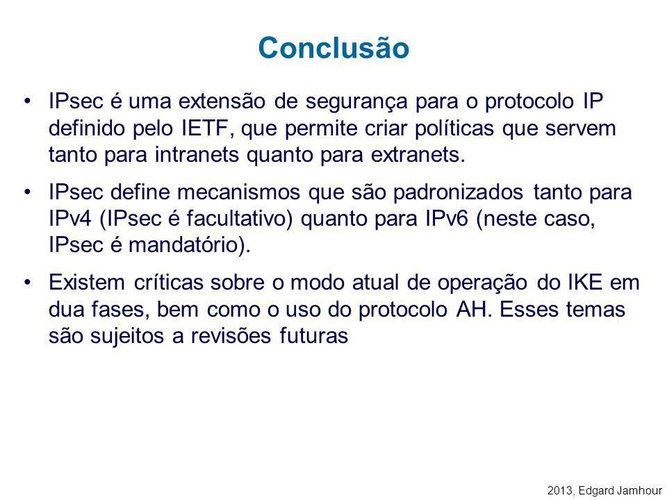 2013, Edgard Jamhour L2TP e IPsec podem ser combinados para implementar um mecanismo completo de VPN para procotolos de rede diferentes do IP, como IP