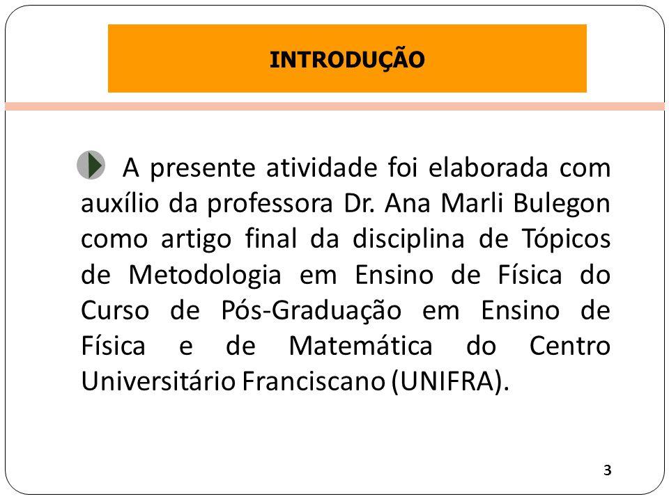 Clique para editar o estilo do título mestre A presente atividade foi elaborada com auxílio da professora Dr.