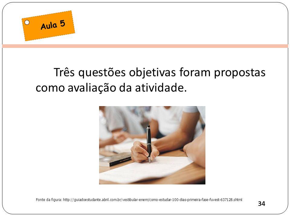 Clique para editar o estilo do título mestre Três questões objetivas foram propostas como avaliação da atividade.