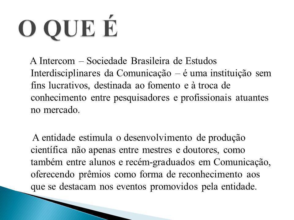 A Intercom – Sociedade Brasileira de Estudos Interdisciplinares da Comunicação – é uma instituição sem fins lucrativos, destinada ao fomento e à troca