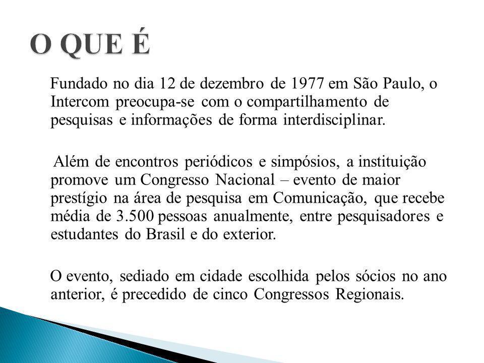 Fundado no dia 12 de dezembro de 1977 em São Paulo, o Intercom preocupa-se com o compartilhamento de pesquisas e informações de forma interdisciplinar