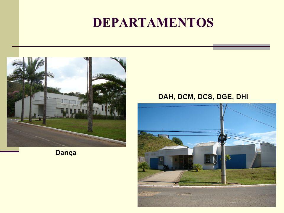 DEPARTAMENTOS Dança DAH, DCM, DCS, DGE, DHI