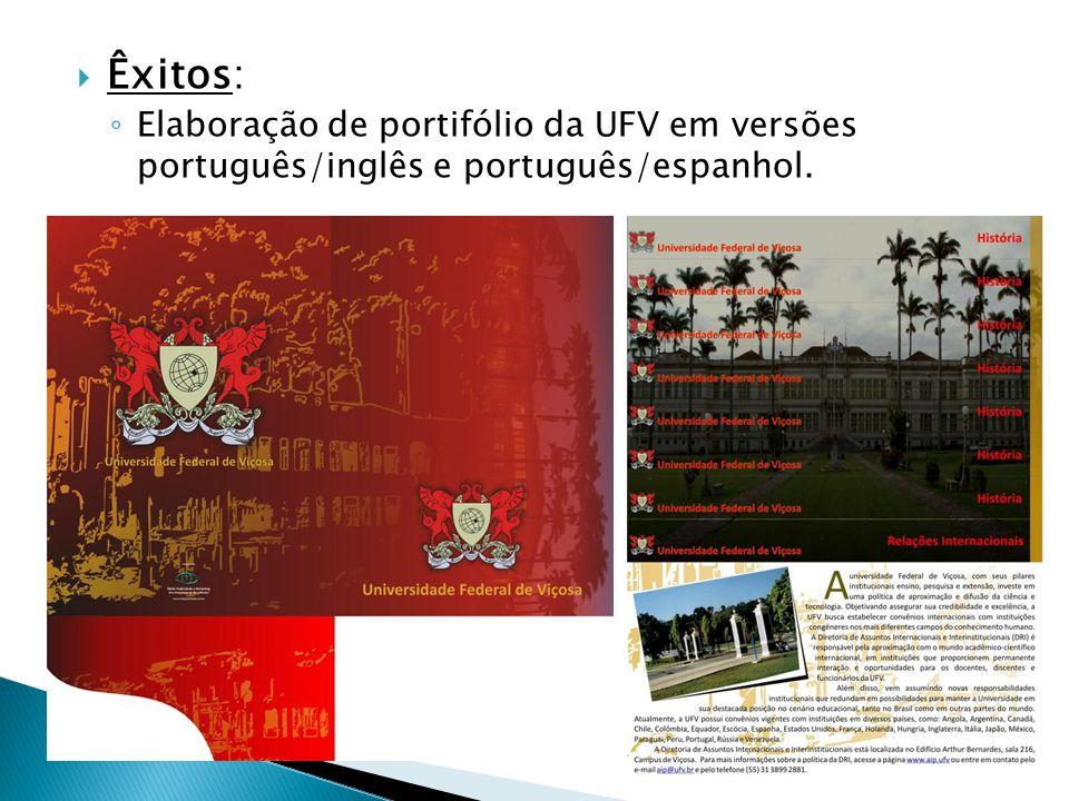 Êxitos: Elaboração de portifólio da UFV em versões português/inglês e português/espanhol.