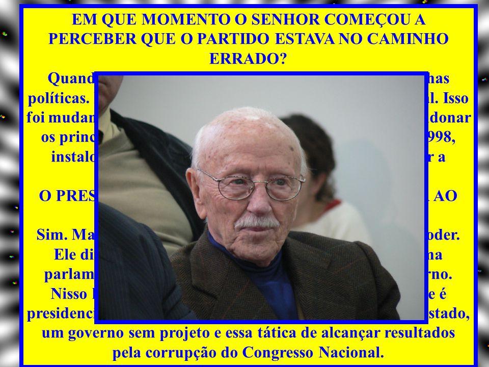 O SENHOR FOI VICE-PREFEITO DE MARTA SUPLICY.COMO FOI PARTICIPAR DE UM GOVERNO PETISTA.