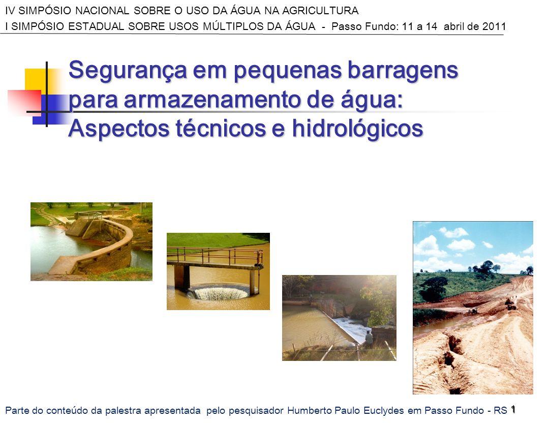 2 Considerações: A principal causa de rompimento de barragens tem sido o sub-dimensionamento de extravasores...