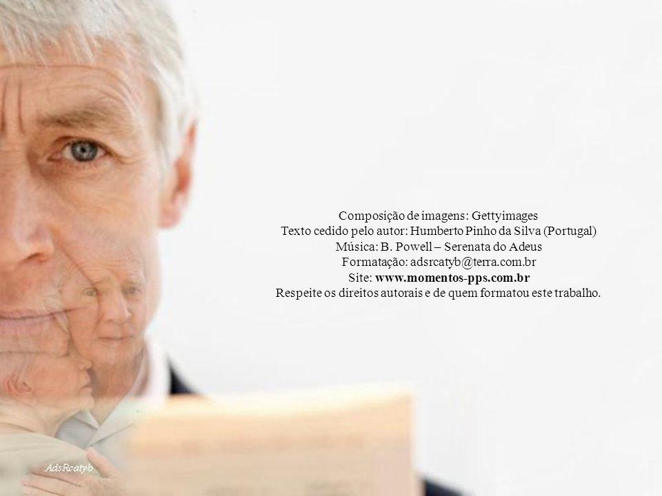 Composição de imagens: Gettyimages Texto cedido pelo autor: Humberto Pinho da Silva (Portugal) Música: B.