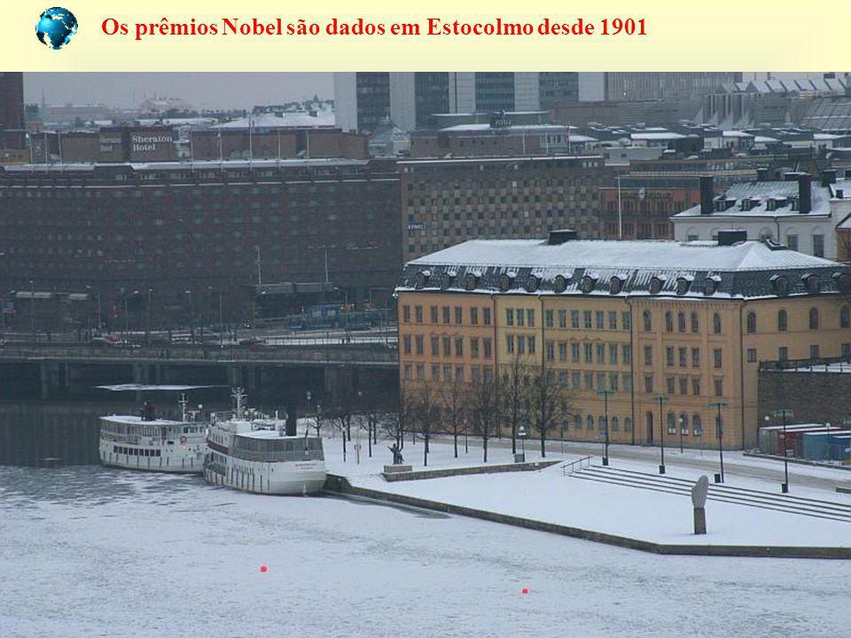 Os prêmios Nobel são dados em Estocolmo desde 1901