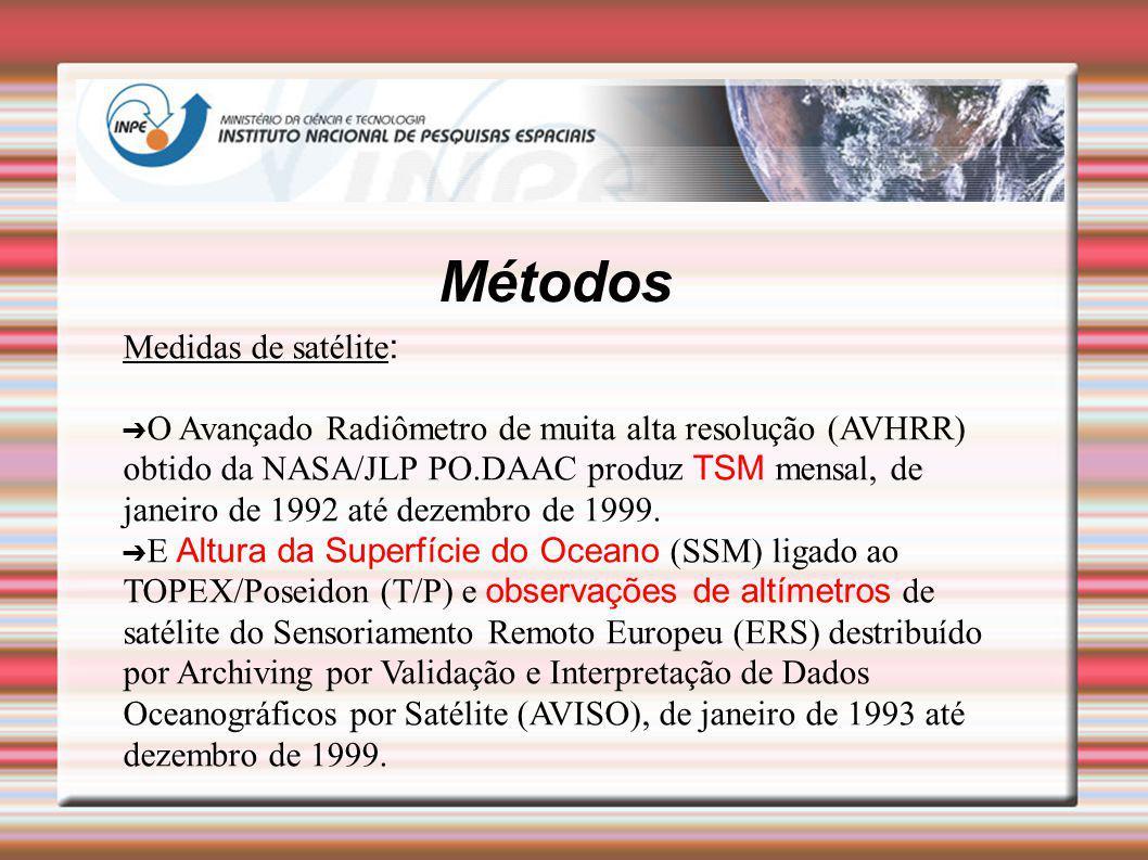 Métodos Medidas de satélite : O Avançado Radiômetro de muita alta resolução (AVHRR) obtido da NASA/JLP PO.DAAC produz TSM mensal, de janeiro de 1992 a