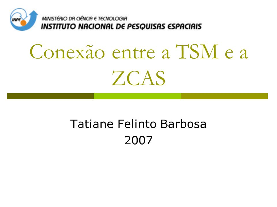 Conexão entre a TSM e a ZCAS Tatiane Felinto Barbosa 2007