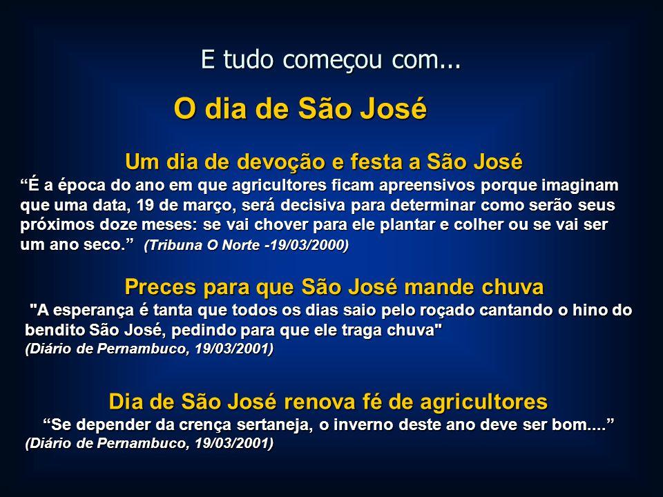 E tudo começou com... O dia de São José Um dia de devoção e festa a São José Um dia de devoção e festa a São José É a época do ano em que agricultores