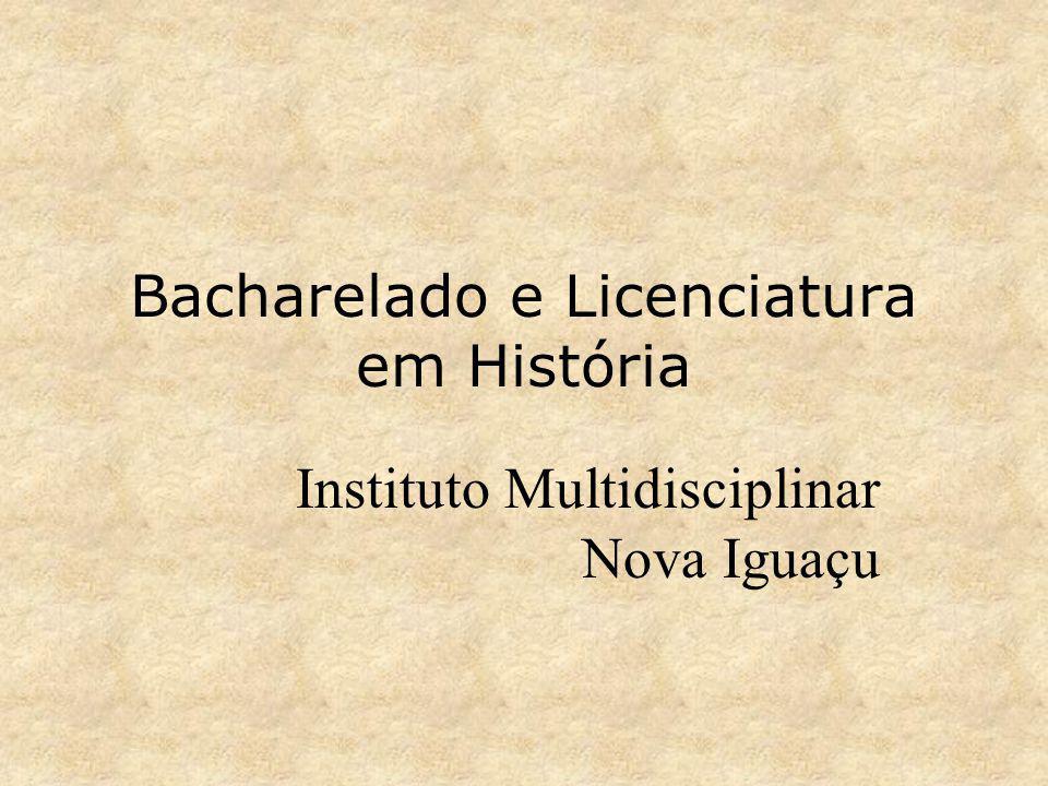 Bacharelado e Licenciatura em História Instituto Multidisciplinar Nova Iguaçu