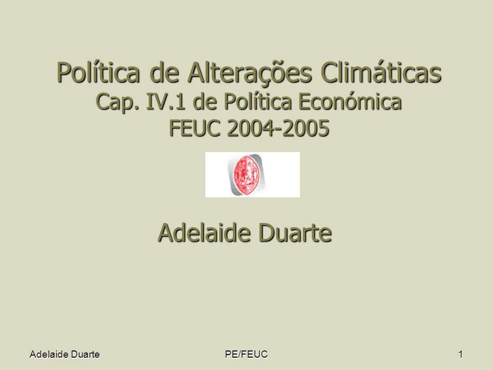 PE/FEUC2 Política de Alterações Climáticas Sumário Falha de Mercado: externalidade negativa: bem livre o ar.