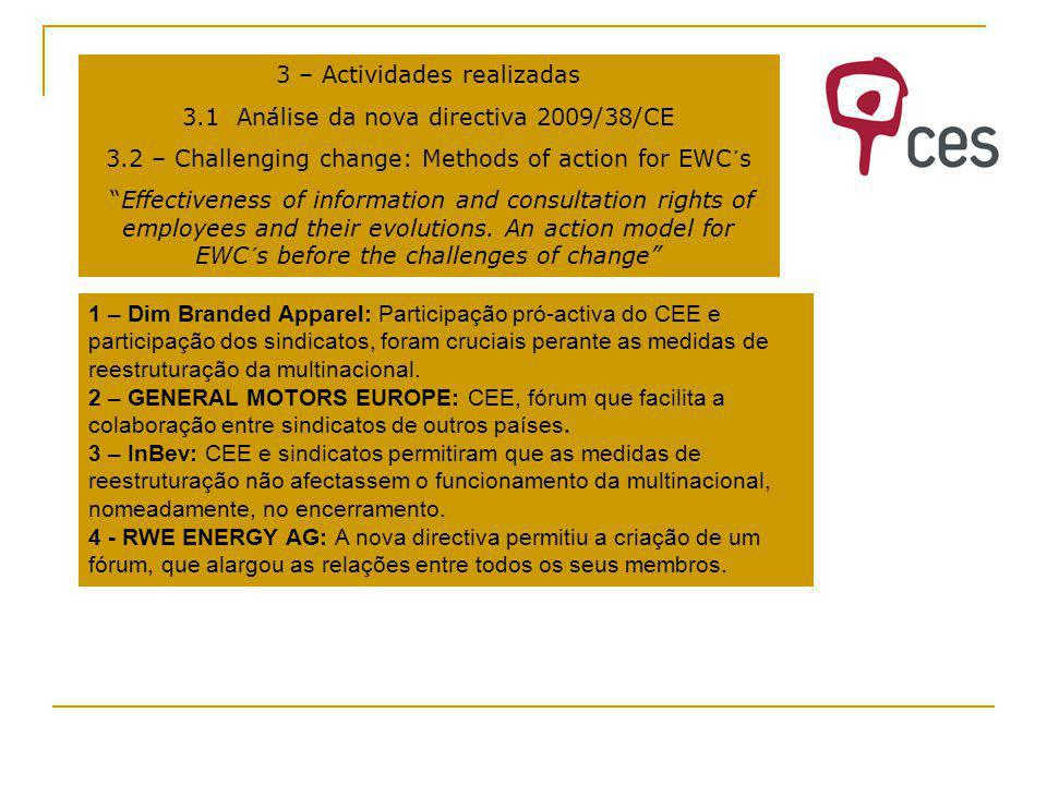 3 – Actividades realizadas 3.1 Análise da nova directiva 2009/38/CE 3.2 – Challenging change: Methods of action for EWC´s Effectiveness of information
