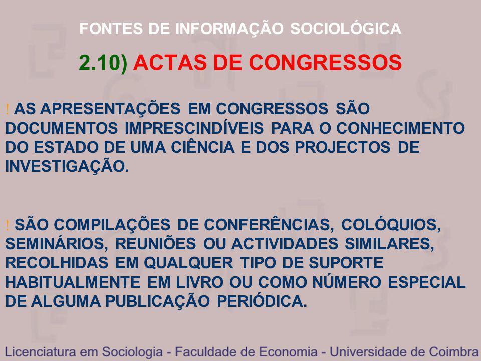 FONTES DE INFORMAÇÃO SOCIOLÓGICA 2.10) ACTAS DE CONGRESSOS AS APRESENTAÇÕES EM CONGRESSOS SÃO DOCUMENTOS IMPRESCINDÍVEIS PARA O CONHECIMENTO DO ESTADO