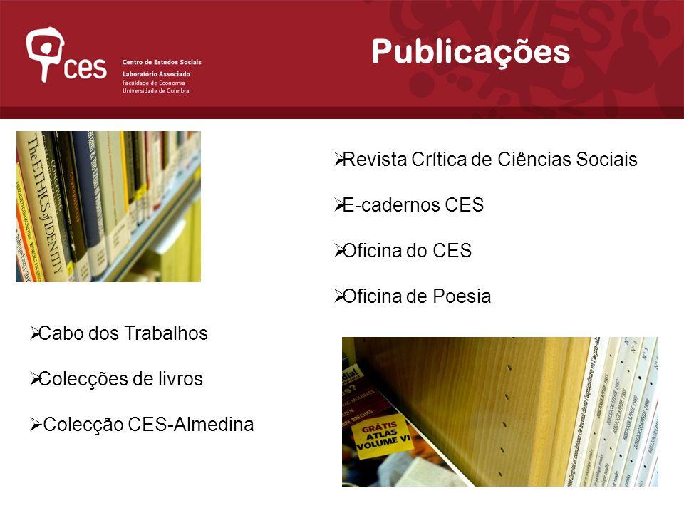 Publicações Revista Crítica de Ciências Sociais E-cadernos CES Oficina do CES Oficina de Poesia Cabo dos Trabalhos Colecções de livros Colecção CES-Almedina
