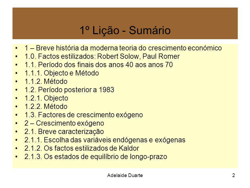 Adelaide Duarte2 1º Lição - Sumário 1 – Breve história da moderna teoria do crescimento económico 1.0. Factos estilizados: Robert Solow, Paul Romer 1.