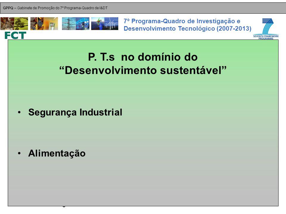 18-Dez-2007 Plataformas Tecnológicas GPPQ – Gabinete de Promoção do 7º Programa-Quadro de I&DT 7º Programa-Quadro de Investigação e Desenvolvimento Tecnológico (2007-2013) Segurança Industrial Alimentação P.