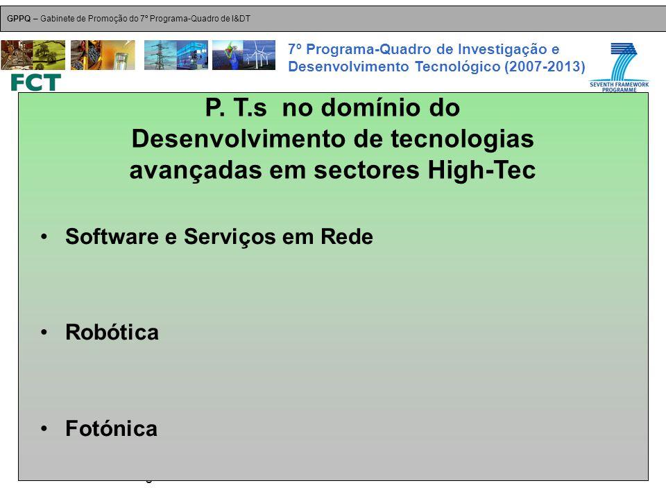 18-Dez-2007 Plataformas Tecnológicas GPPQ – Gabinete de Promoção do 7º Programa-Quadro de I&DT 7º Programa-Quadro de Investigação e Desenvolvimento Tecnológico (2007-2013) Software e Serviços em Rede Robótica Fotónica P.