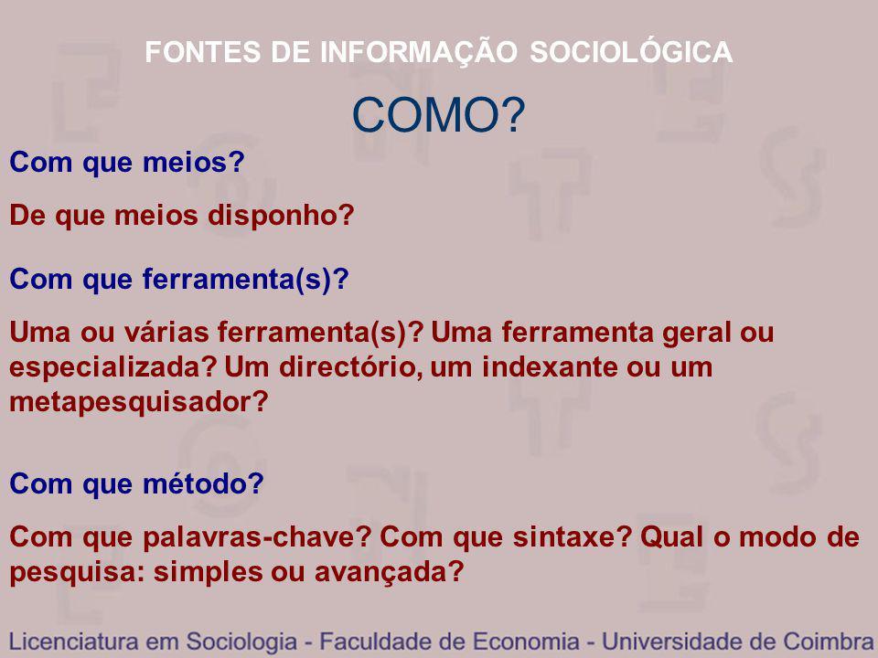 FONTES DE INFORMAÇÃO SOCIOLÓGICA COMO. Com que meios.