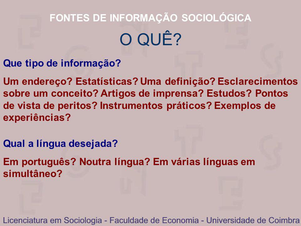 FONTES DE INFORMAÇÃO SOCIOLÓGICA O QUÊ. Que tipo de informação.