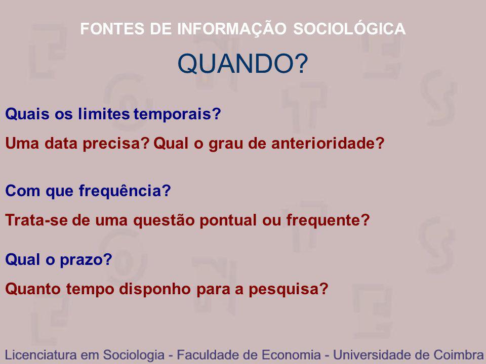 FONTES DE INFORMAÇÃO SOCIOLÓGICA QUANDO. Quais os limites temporais.