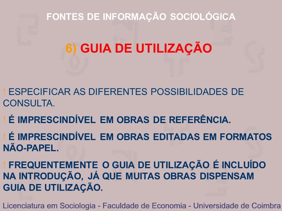 FONTES DE INFORMAÇÃO SOCIOLÓGICA ESPECIFICAR AS DIFERENTES POSSIBILIDADES DE CONSULTA. ESPECIFICAR AS DIFERENTES POSSIBILIDADES DE CONSULTA. É IMPRESC