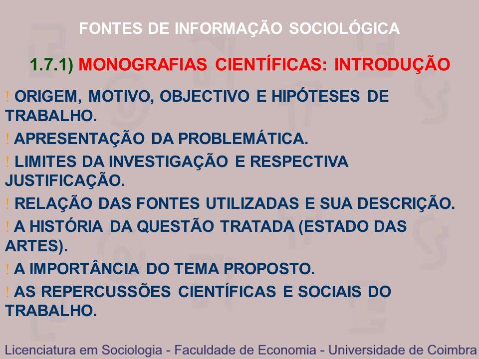 FONTES DE INFORMAÇÃO SOCIOLÓGICA 1.7.1) MONOGRAFIAS CIENTÍFICAS: INTRODUÇÃO ORIGEM, MOTIVO, OBJECTIVO E HIPÓTESES DE TRABALHO. APRESENTAÇÃO DA PROBLEM