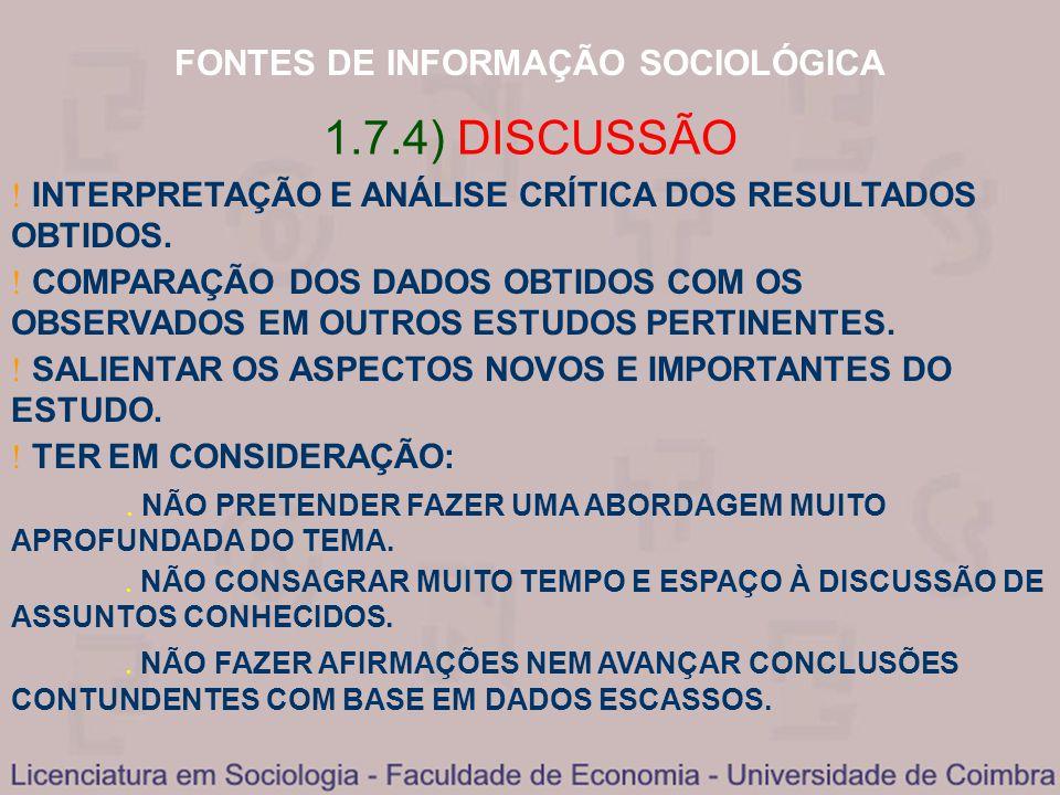 FONTES DE INFORMAÇÃO SOCIOLÓGICA 1.7.4) DISCUSSÃO INTERPRETAÇÃO E ANÁLISE CRÍTICA DOS RESULTADOS OBTIDOS. COMPARAÇÃO DOS DADOS OBTIDOS COM OS OBSERVAD