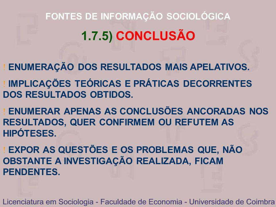 FONTES DE INFORMAÇÃO SOCIOLÓGICA 1.7.5) CONCLUSÃO ENUMERAÇÃO DOS RESULTADOS MAIS APELATIVOS. IMPLICAÇÕES TEÓRICAS E PRÁTICAS DECORRENTES DOS RESULTADO