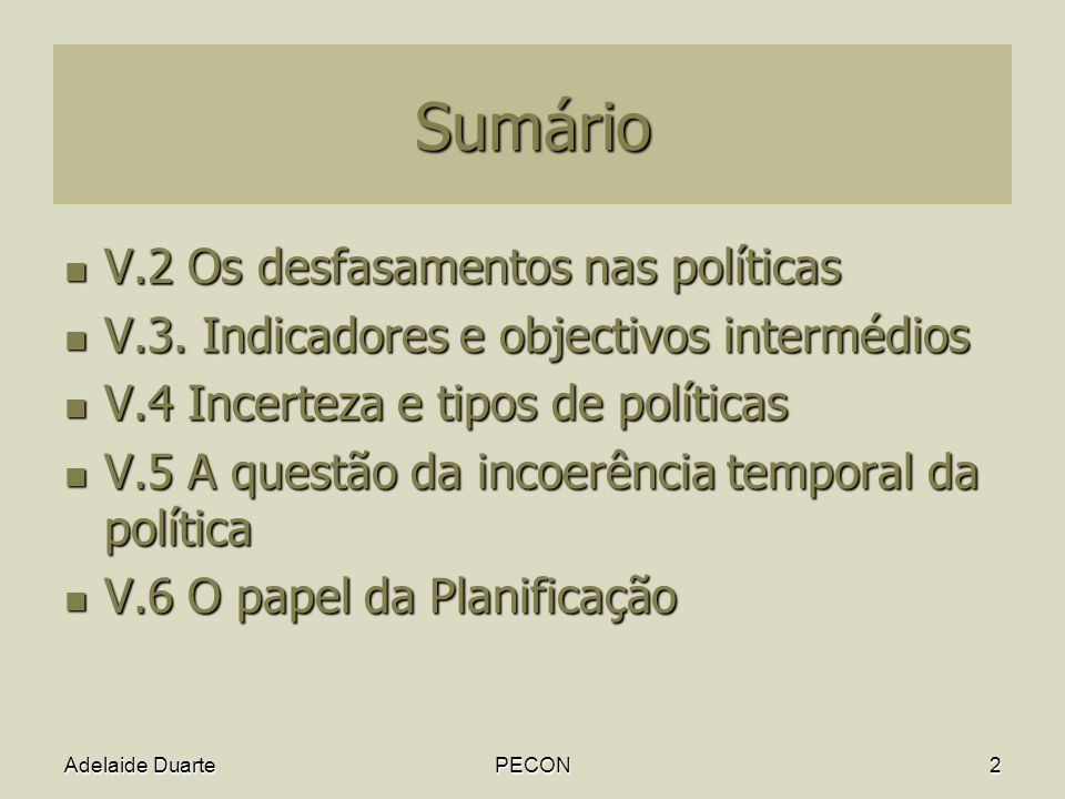 Adelaide DuartePECON2 Sumário V.2 Os desfasamentos nas políticas V.2 Os desfasamentos nas políticas V.3.