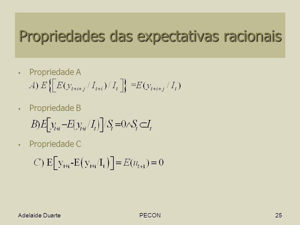 Adelaide DuartePECON25 Propriedades das expectativas racionais Propriedade A Propriedade B Propriedade C