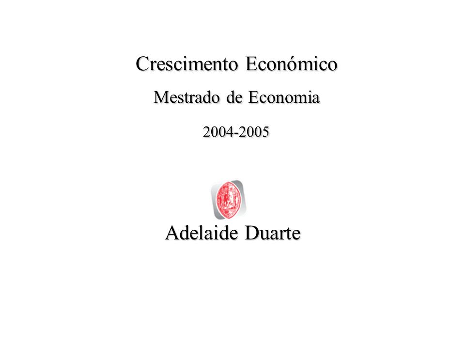 Adelaide DuarteCrescimento Económico12 Análise Empírica –Metodologias –Contabilidade de Crescimento –Regressões de Crescimento –Equações de convergência –Bases de dados internacionais –Penn World Table (Summers-Heston data set)Penn World Table (Summers-Heston data set) –Barro-Lee (1993) growth data setBarro-Lee (1993) growth data set –Barro-Lee (2000) education data setBarro-Lee (2000) education data set –Political instability and growth data setPolitical instability and growth data set –Sachs and Warner data setsSachs and Warner data sets –Social Indicators of DevelopmentSocial Indicators of Development –Trends in Developing EconomiesTrends in Developing Economies –World Bank World TablesWorld Bank World Tables –.....