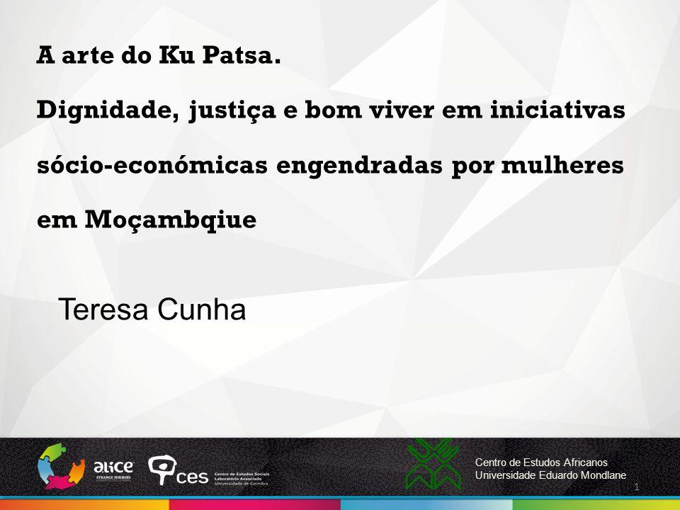 A arte do Ku Patsa. Dignidade, justiça e bom viver em iniciativas sócio-económicas engendradas por mulheres em Moçambqiue Centro de Estudos Africanos