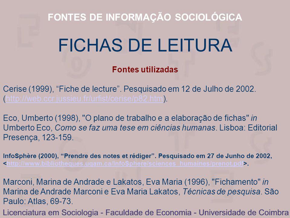 FONTES DE INFORMAÇÃO SOCIOLÓGICA FICHAS DE LEITURA Fontes utilizadas Cerise (1999), Fiche de lecture. Pesquisado em 12 de Julho de 2002. (http://web.c