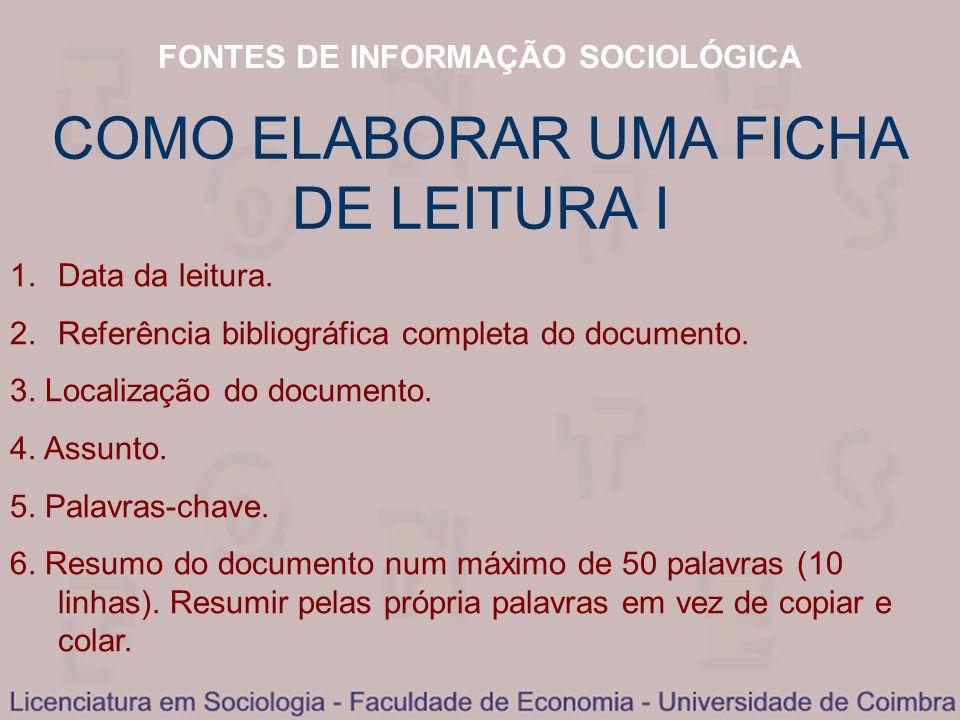FONTES DE NFORMAÇÃO SOCIOLÓGICA COMO ELABORAR UMA FICHA DE LEITURA II 7.